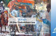 10.DAS UNDENKBARE TUN – JESAJA | Pastor Mag. Kurt Piesslinger