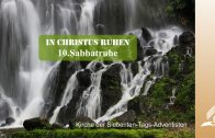 10.SABBATRUHE – IN CHRISTUS RUHEN   Pastor Mag. Kurt Piesslinger / für junge Leute