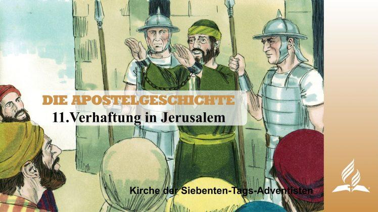 11.VERHAFTUNG IN JERUSALEM – DIE APOSTELGESCHICHTE | Pastor Mag. Kurt Piesslinger