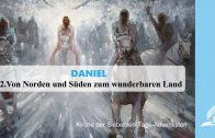 12.VON NORDEN UND SÜDEN ZUM WUNDERBAREN LAND – DANIEL | Pastor Mag. Kurt Piesslinger