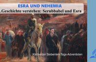 1.GESCHICHTE VERSTEHEN: SERUBBABEL UND ESRA – ESRA UND NEHEMIA | Pastor Mag. Kurt Piesslinger