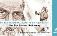 2.DER BUND–EINE EINFÜHRUNG – DIE VERHEISSUNG–GOTTES EWIGER BUND | Pastor Mag. Kurt Piesslinger