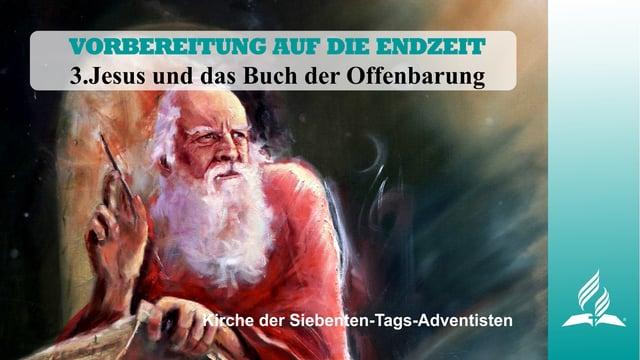 3.JESUS UND DAS BUCH DER OFFENBARUNG – VORBEREITUNG AUF DIE ENDZEIT | Pastor Mag. Kurt Piesslinger
