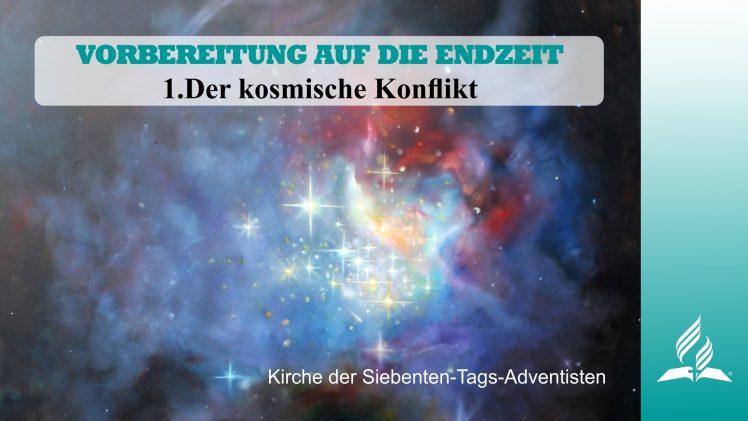 1.DER KOSMISCHE KONFLIKT – VORBEREITUNG AUF DIE ENDZEIT | Pastor Mag. Kurt Piesslinger