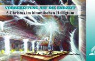 5.CHRISTUS IM HIMMLISCHEN HEILIGTUM – VORBEREITUNG AUF DIE ENDZEIT | Pastor Mag. Kurt Piesslinger