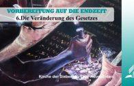 6.DIE VERÄNDERUNG DES GESETZES – VORBEREITUNG AUF DIE ENDZEIT | Pastor Mag. Kurt Piesslinger