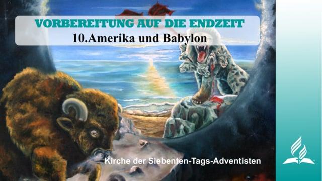 10.AMERIKA UND BABYLON – VORBEREITUNG AUF DIE ENDZEIT | Pastor Mag. Kurt Piesslinger