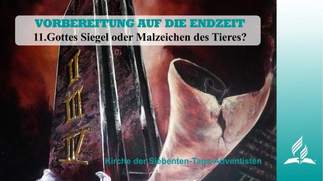 11.GOTTES SIEGEL ODER MALZEICHEN DES TIERES? – VORBEREITUNG AUF DIE ENDZEIT | Pastor Mag. Kurt Piesslinger