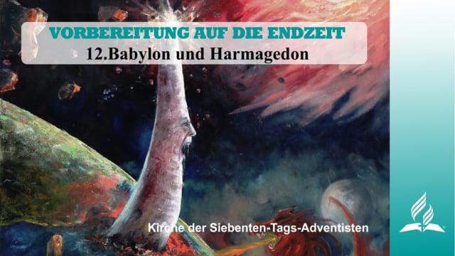 12.BABYLON UND HARMAGEDON – VORBEREITUNG AUF DIE ENDZEIT   Pastor Mag. Kurt Piesslinger