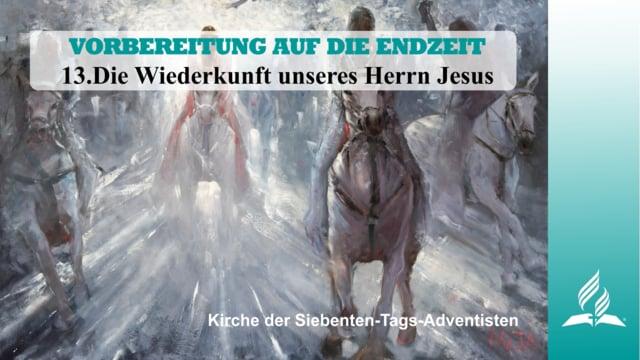 13.DIE WIEDERKUNFT UNSERES HERRN JESUS – VORBEREITUNG AUF DIE ENDZEIT | Pastor Mag. Kurt Piesslinger