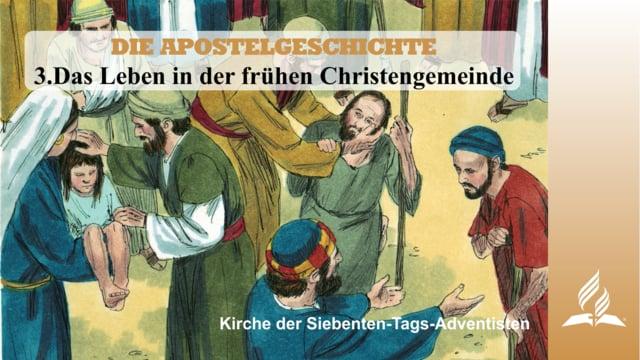 3.DAS LEBEN IN DER FRÜHEN CHRISTENGEMEINDE – DIE APOSTELGESCHICHTE   Pastor Mag. Kurt Piesslinger