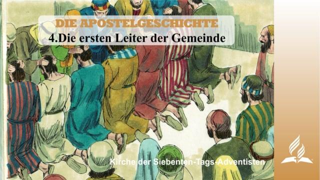 4.DIE ERSTEN LEITER DER GEMEINDE – DIE APOSTELGESCHICHTE | Pastor Mag. Kurt Piesslinger