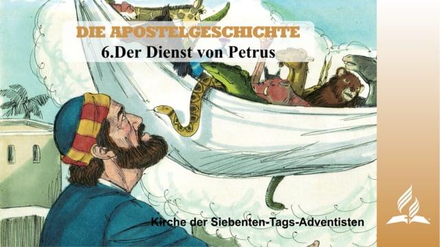 6.DER DIENST VON PETRUS – DIE APOSTELGESCHICHTE   Pastor Mag. Kurt Piesslinger