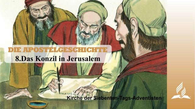 8.DAS KONZIL IN JERUSALEM – DIE APOSTELGESCHICHTE   Pastor Mag. Kurt Piesslinger