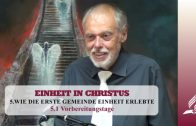 5.1 Vorbereitungstage – WIE DIE ERSTE GEMEINDE EINHEIT ERLEBTE | Pastor Mag. Kurt Piesslinger