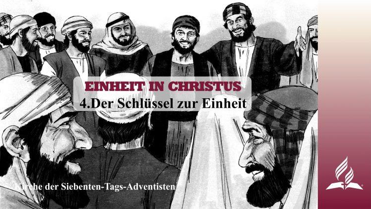 4.DER SCHLÜSSEL ZUR EINHEIT – EINHEIT IN CHRISTUS | Pastor Mag. Kurt Piesslinger