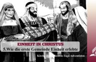 5.WIE DIE ERSTE GEMEINDE EINHEIT ERLEBTE – EINHEIT IN CHRISTUS | Pastor Mag. Kurt Piesslinger