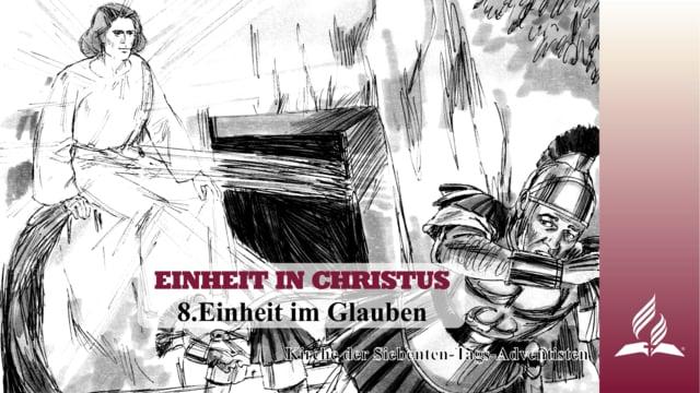 8.EINHEIT IM GLAUBEN – EINHEIT IN CHRISTUS | Pastor Mag. Kurt Piesslinger