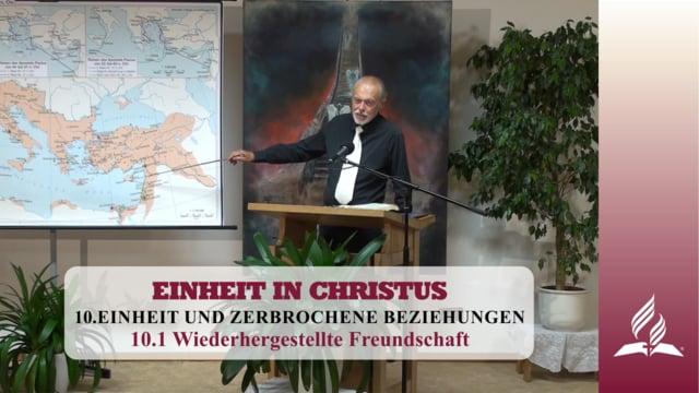 10.1 Wiederhergestellte Freundschaft – EINHEIT UND ZERBROCHENE BEZIEHUNGEN | Pastor Mag. Kurt Piesslinger
