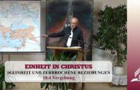 10.4 Vergebung – EINHEIT UND ZERBROCHENE BEZIEHUNGEN | Pastor Mag. Kurt Piesslinger