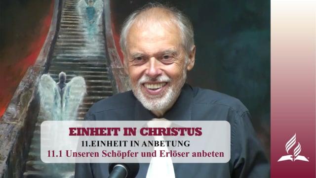11.1 Unseren Schöpfer und Erlöser anbeten – EINHEIT IN ANBETUNG | Pastor Mag. Kurt Piesslinger