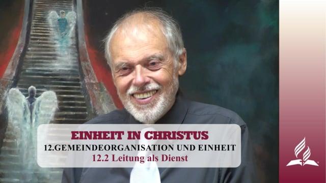 12.2 Leitung als Dienst – GEMEINDEORGANISATION UND EINHEIT   Pastor Mag. Kurt Piesslinger