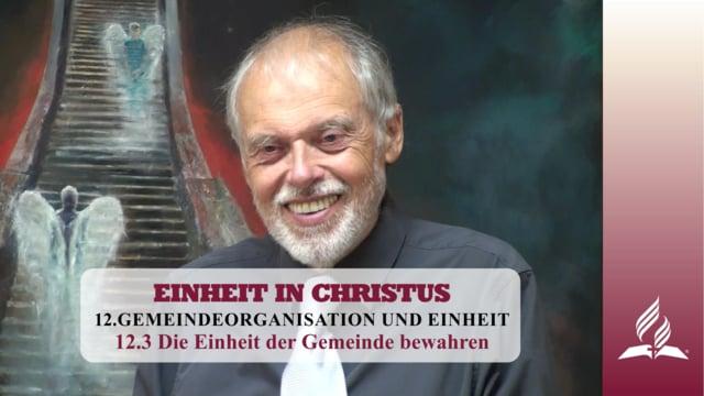 12.3 Die Einheit der Gemeinde bewahren – GEMEINDEORGANISATION UND EINHEIT | Pastor Mag. Kurt Piesslinger