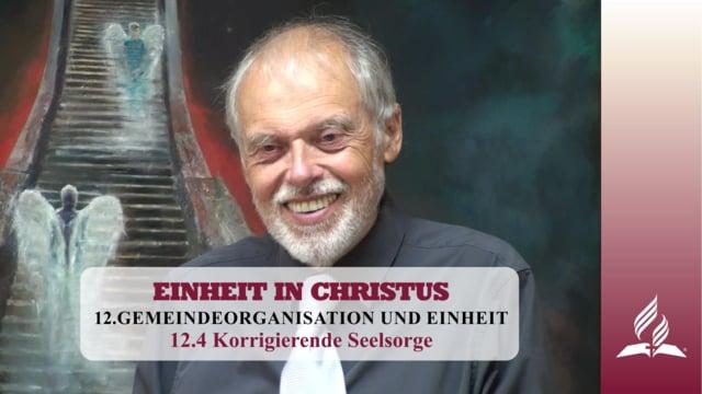 12.4 Korrigierende Seelsorge – GEMEINDEORGANISATION UND EINHEIT | Pastor Mag. Kurt Piesslinger