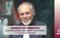 12.6 Zusammenfassung – GEMEINDEORGANISATION UND EINHEIT | Pastor Mag. Kurt Piesslinger