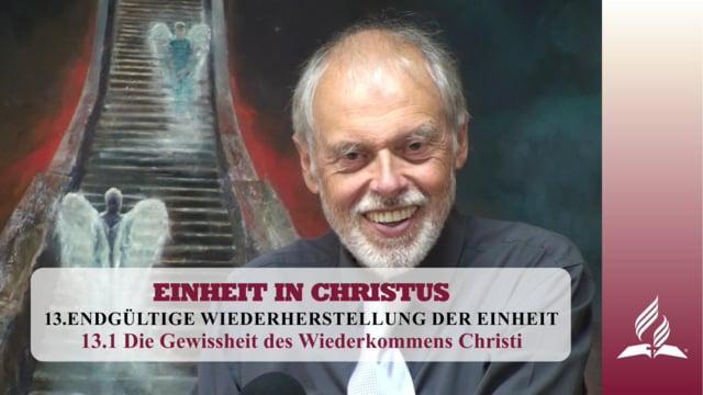 13.1 Die Gewissheit des Wiederkommens Christi – ENDGÜLTIGE WIEDERHERSTELLUNG DER EINHEIT | Pastor Mag. Kurt Piesslinger