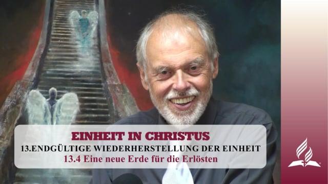 13.4 Eine neue Erde für die Erlösten – ENDGÜLTIGE WIEDERHERSTELLUNG DER EINHEIT | Pastor Mag. Kurt Piesslinger
