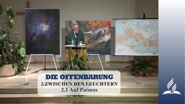 2.1 Auf Patmos – ZWISCHEN DEN LEUCHTERN | Pastor Mag. Kurt Piesslinger