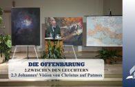 2.3 Johannes' Vision von Christus auf Patmos – ZWISCHEN DEN LEUCHTERN | Pastor Mag. Kurt Piesslinger