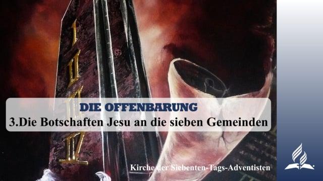 3.DIE BOTSCHAFTEN JESU AN DIE SIEBEN GEMEINDEN – DIE OFFENBARUNG   Pastor Mag. Kurt Piesslinger