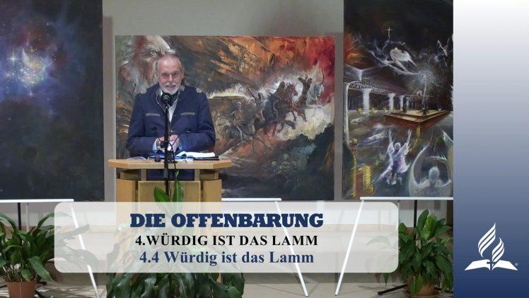 4.4 Würdig ist das Lamm – WÜRDIG IST DAS LAMM   Pastor Mag. Kurt Piesslinger