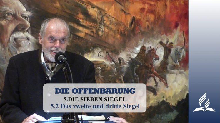 5.2 Das zweite und dritte Siegel – DIE SIEBEN SIEGEL   Pastor Mag. Kurt Piesslinger