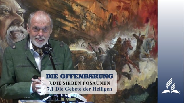7.1 Die Gebete der Heiligen – DIE SIEBEN POSAUNEN   Pastor Mag. Kurt Piesslinger