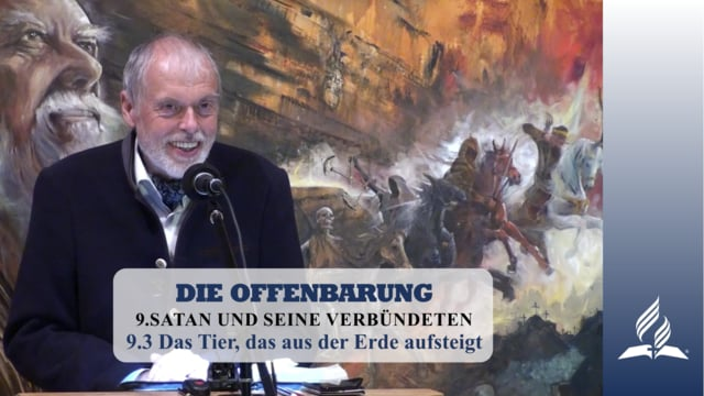 9.3 Das Tier, das aus der Erde aufsteigt – SATAN UND SEINE VERBÜNDETEN | Pastor Mag. Kurt Piesslinger