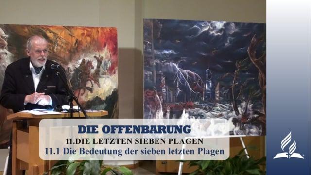 11.1 Die Bedeutung der sieben letzten Plagen – DIE LETZTEN SIEBEN PLAGEN | Pastor Mag. Kurt Piesslinger