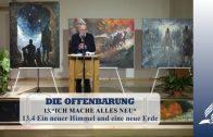 13.4 Ein neuer Himmel und eine neue Erde – ICH MACHE ALLES NEU | Pastor Mag. Kurt Piesslinger