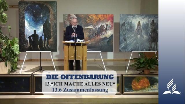 13.6 Zusammenfassung – ICH MACHE ALLES NEU   Pastor Mag. Kurt Piesslinger