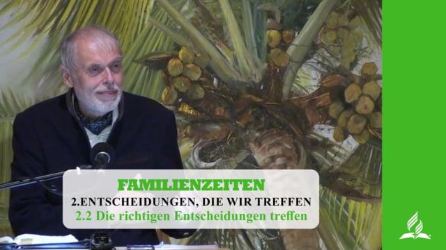 2.2 Die richtigen Entscheidungen treffen – ENTSCHEIDUNGEN, DIE WIR TREFFEN | Pastor Mag. Kurt Piesslinger
