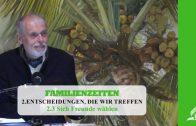 2.3 Sich Freunde wählen – ENTSCHEIDUNGEN, DIE WIR TREFFEN | Pastor Mag. Kurt Piesslinger