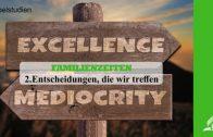 2.ENTSCHEIDUNGEN, DIE WIR TREFFEN – FAMILIENZEITEN | Pastor Mag. Kurt Piesslinger