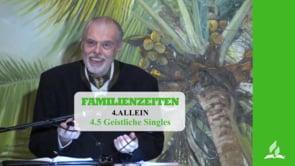 4.5 Geistliche Singles – ALLEIN | Pastor Mag. Kurt Piesslinger