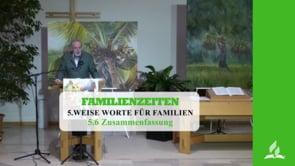 5.6 Zusammenfassung – WEISE WORTE FÜR FAMILIEN   Pastor Mag. Kurt Piesslinger