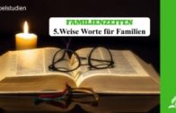 5.WEISE WORTE FÜR FAMILIEN – FAMILIENZEITEN   Pastor Mag. Kurt Piesslinger