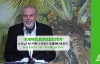 6.4 Liebe zur richtigen Zeit – DAS KÖNIGLICHE LIEBESLIED | Pastor Mag. Kurt Piesslinger