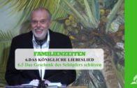 6.5 Das Geschenk des Schöpfers schützen – DAS KÖNIGLICHE LIEBESLIED | Pastor Mag. Kurt Piesslinger