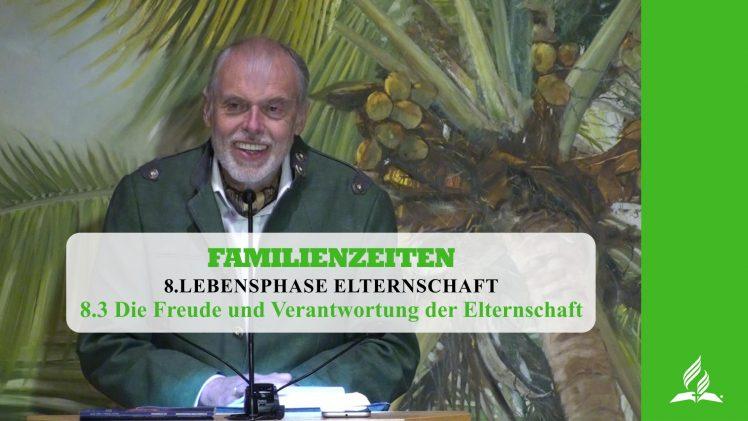 8.3 Die Freude und Verantwortung der Elternschaft – LEBENSPHASE ELTERNSCHAFT | Pastor Mag. Kurt Piesslinger